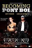 Becoming Pony Boi