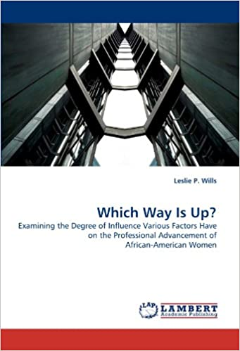 Which Way Is Up?: Examining the Degree of Influence Various Factors Have on the Professional Advancement of African-American Women