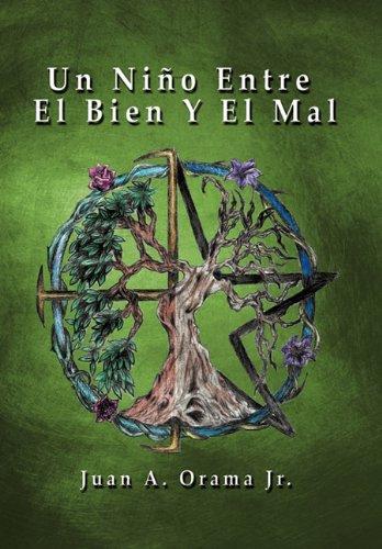 Un Nino Entre El Bien y El Mal (Spanish Edition) pdf