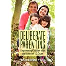 Deliberate Parenting: Empowering Children with the Essential 1/2 Dozen