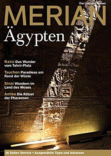 Merian 11/2011: Ägypten: Kairo: Das Wunder vom Tahrir-Platz. Tauchen: Paradiese am Rand der Wüste. Sinai: Wandern im Land des Moses. Antike: Die Rätsel der Pharaonen