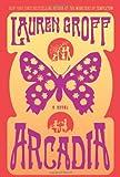 Arcadia, Lauren Groff, 1401340873