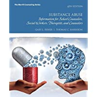 Substance Abuse: Information for School Counselors, Social Workers, Therapists,...