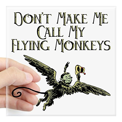 CafePress Don't Make Me Call My Flying Monkeys Square Sticke Square Bumper Sticker Car Decal, 3