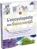 vignette de 'L'encyclopédie des loisirs créatifs ([traduite par Améline Néreaud])'