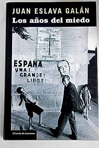 Los Años Del Miedo. La Nueva España (1939-1952): Amazon.es: Eslava ...