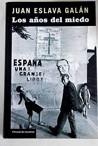 Los Años Del Miedo. La Nueva España (1939-1952): Amazon.es: Eslava Galán, Juan: Libros