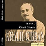 El loco [The Madman] | Khalil Gibran