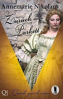 Zurück aufs Parkett (Quick, quick, slow  - Tanzclub Lietzensee) (German Edition) by [Nikolaus, Annemarie]