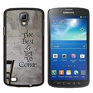 "Be-Star Único Patrón Plástico Duro Fundas Cover Cubre Hard Case Cover Para Samsung i9295 Galaxy S4 Active / i537 (NOT S4) ( Lo mejor está por venir inspirador mensaje"" )"