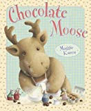 Chocolate Moose, Maggie Kneen, 0525422021