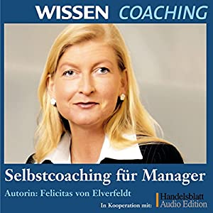 Selbstcoaching für Manager (Wissen Coaching) Hörbuch