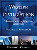 Western Civilization : A Global and Comparative Approach, Campbell, Kenneth L., 0765622548
