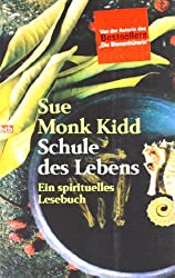 Schule des Lebens: Ein spirituelles Lesebuch