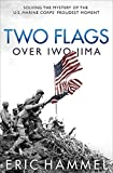 Two Flags over Iwo Jima: Solving the Mystery of the