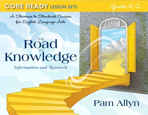 Core Ready Lesson Sets for Grades K-2: A Staircase to Standards Success for English Language Arts, The Road to Knowledge