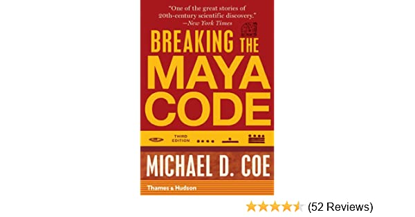 Amazon breaking the maya code third edition ebook michael d amazon breaking the maya code third edition ebook michael d coe kindle store fandeluxe Choice Image