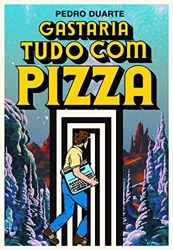 Gastaria Tudo Pizza Pedro Duarte