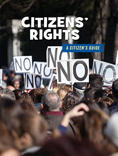 Citizen's Rights: A Citizen's Guide (21st Century Skills Library) by Cherry Lake Pub