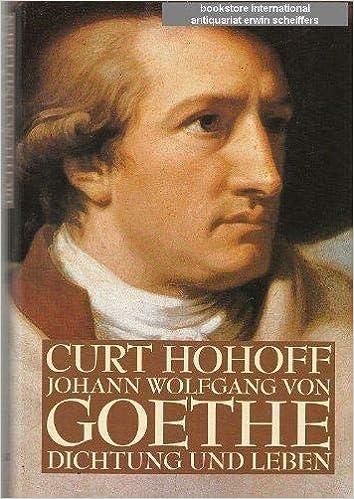 Johann Wolfgang Von Goethe Dichtung Und Leben German