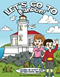 img - for Let's Go To Bandon!: A Coloring and Activity Book Featuring Bandon, Oregon book / textbook / text book