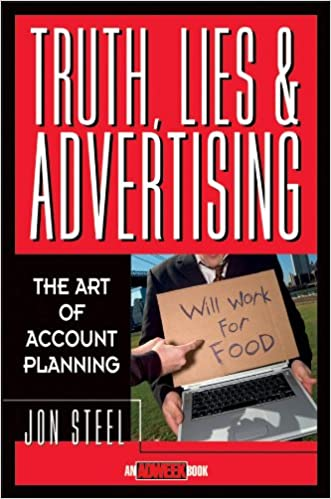 Book Title - Truth, Lies, and Advertising: The Art of Account Planning