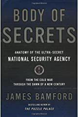 Body of Secrets: Anatomy of the Ultra-Secret National Security Agency by Bamford, James(April 24, 2001) Hardcover Hardcover