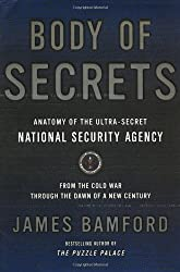 Body of Secrets: Anatomy of the Ultra-Secret National Security Agency by James Bamford (2001-04-24)