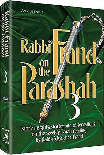 Rabbi Frand On The Parashah Volume 3 Rabbi Yissocher Frand