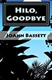 Hilo, Goodbye: An Islands of Aloha Mystery (Islands of Aloha Mystery Series) (Volume 8)