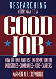 Researching Your Way to a Good Job, Karmen N. Crowther, 0471548243