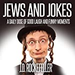 Jews and Jokes: A Daily Dose of Good Laugh and Funny Moments | J.D. Rockefeller