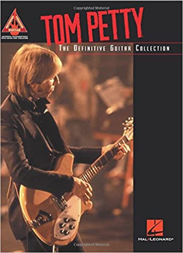 Tom Petty: The Definitive Guitar Collection Guitar Recorded ...