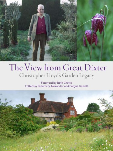 The View From Great Dixter  Christopher Lloyds Garden Legacy