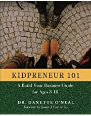 Kidpreneur 101: A Build Your Business Guide for Ages 8-18