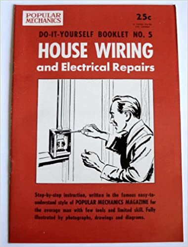 House wiring and electrical repairs popular mechanics do it house wiring and electrical repairs popular mechanics do it yourself booklet no 5 amazon books solutioingenieria Images