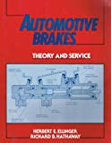 Automotive Brakes : Theory and Service, Ellinger, Herbert E. and Hathaway, Richard B., 0130543055