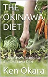 THE OKINAWA DIET: A Beginners Guide to the Okinawa Diet (Fresh and Clean Living Book 1)