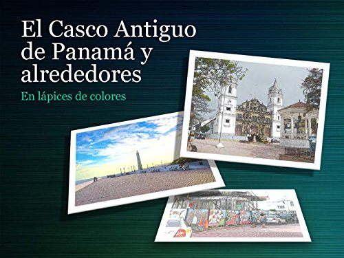 Descargar Libro El Casco Antiguo De Panamá Y Alrededores: En Lápices De Colores Jaime Massot
