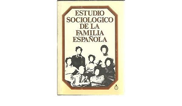 Estudio sociológico de la familia española Publicaciones del Fondo para la investigación Económica y Social de la Confederación Española de Cajas de ...