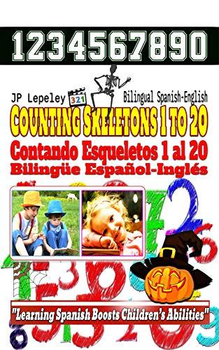 Counting Skeletons 1 to 20. Bilingual Spanish-English: Contando Esqueletos 1 al 20. Bilingüe Español-Inglés