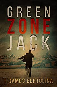 Green Zone Jack by I. James Bertolina ebook deal