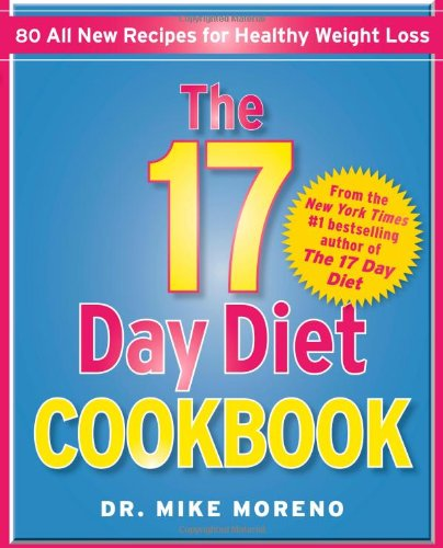 The 17 Day Diet Cookbook: 80 All New Recipes for Healthy Weight Loss -