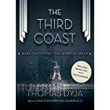 The Third Coast: When Chicago Built the American Dream [With CDROM]