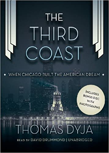 The Third Coast: When Chicago Built the American Dream With CDROM: Amazon.es: Dyja, Thomas, Drummond, David: Libros en idiomas extranjeros