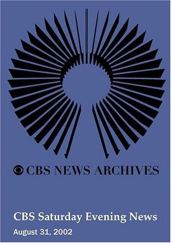 CBS Saturday Evening News (August 31, 2002)