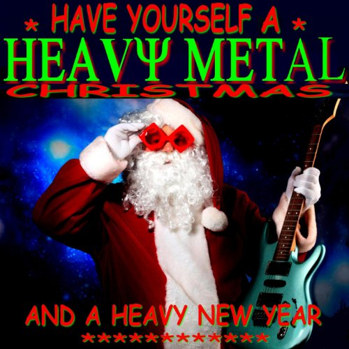 Have yourself a heavy metal christmas by jimi cringle on