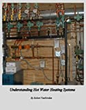 Understanding Hot Water Heating Systems