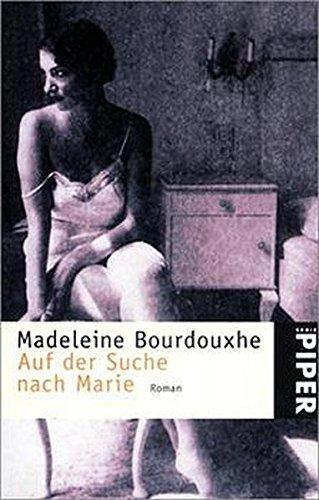 Auf der Suche nach Marie: Roman [Paperback] [Jan 01, 2000] Bourdouxhe, Madeleine: [Paperback] [Jan 01, 2000] Bourdouxhe, Madeleine: