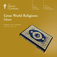 Great World Religions: Islam Lecture by  The Great Courses, John L. Esposito Narrated by Professor John L. Esposito